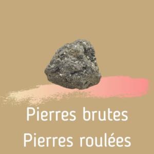 Pierre lithothérapie brutes et roulées